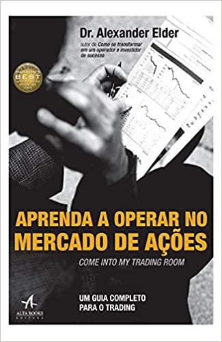 Aprenda a operar no mercado de ações: um guia completo para trading - Alexander Elder